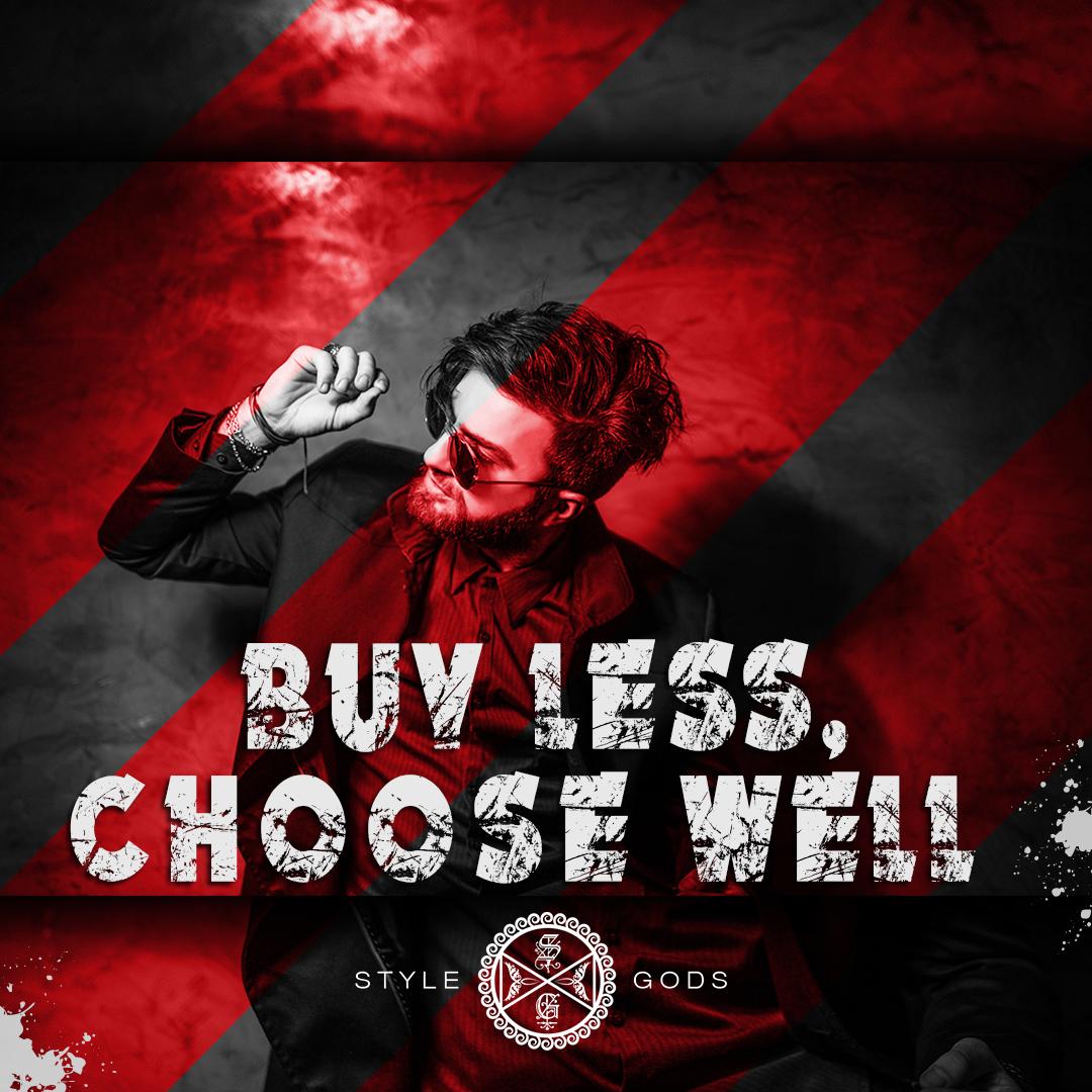 buy less choose well stylegods